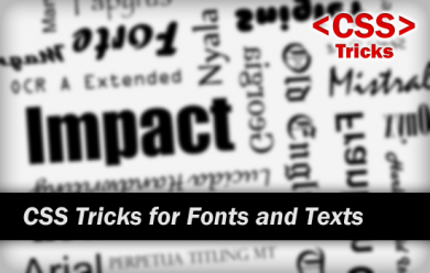 CSS Tricks for Fonts and Texts